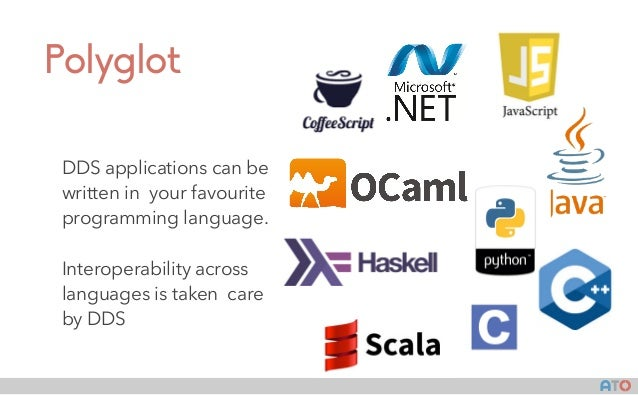 AT() Polyglot DDS applications can be written in your favourite programming language. Interoperability across languages is...