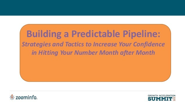 Building a Predictable Pipeline: Strategies and Tactics to Increase Your Confidence in Hitting Your Number Month after Mon...