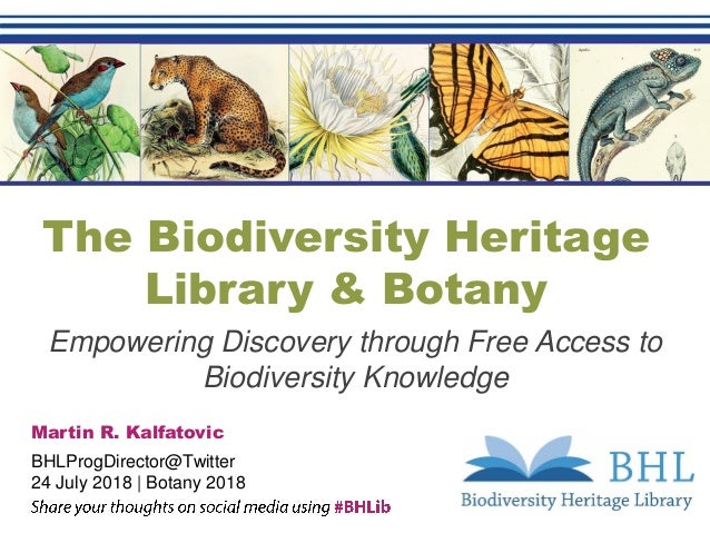 The Biodiversity Heritage Library & Botany Empowering Discovery through Free Access to Biodiversity Knowledge Martin R. Ka...