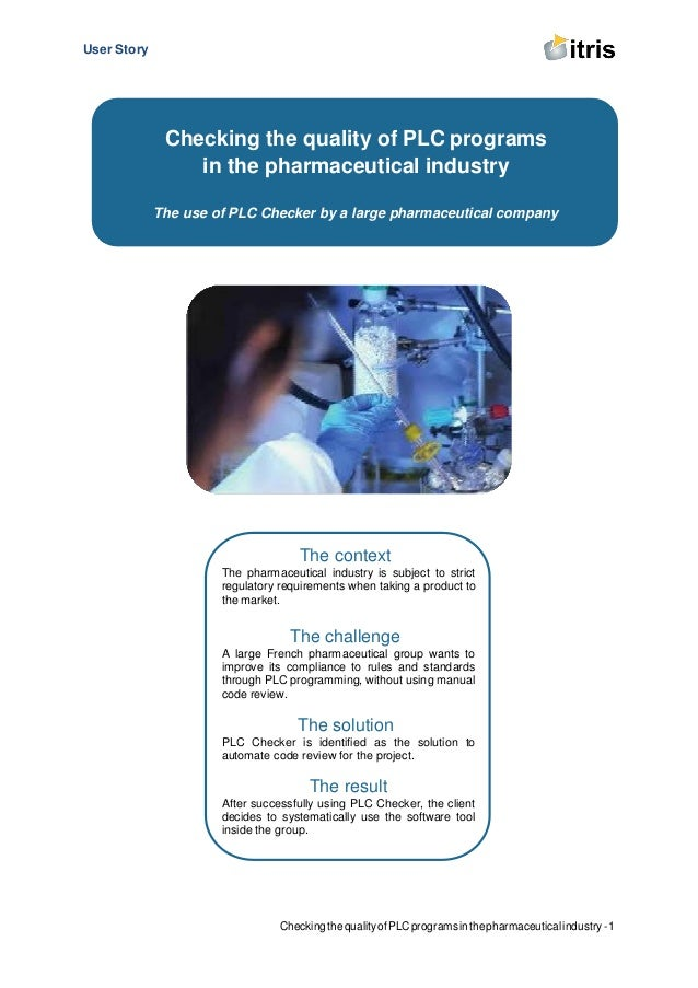 User Story CheckingthequalityofPLCprogramsinthepharmaceuticalindustry-1 The context The pharmaceutical industry is subject...