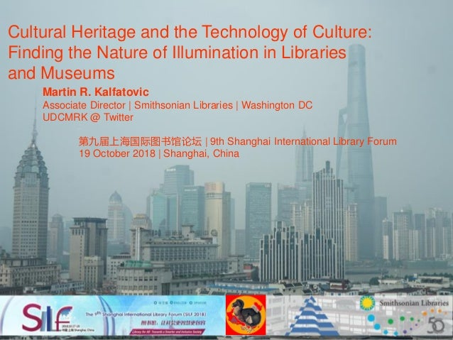 Cultural Heritage and the Technology of Culture: Finding the Nature of Illumination in Libraries and Museums Martin R. Kal...