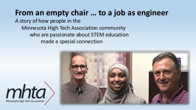 From an empty chair … to a job as engineer A story of how people in the Minnesota High Tech Association community who are ...