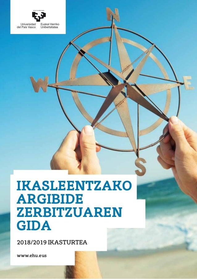 www.ehu.eus IKASLEENTZAKO ARGIBIDE ZERBITZUAREN GIDA 2018/2019 IKASTURTEA