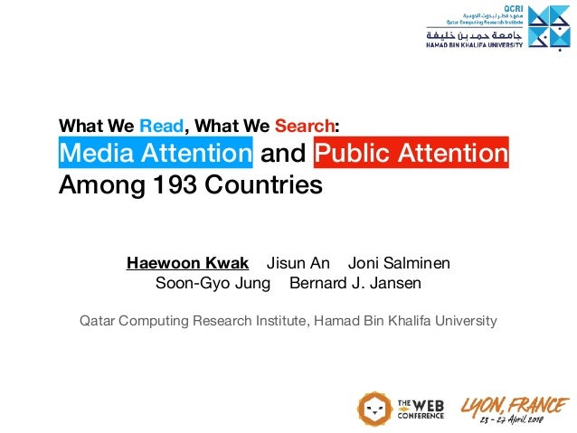 What We Read, What We Search: Media Attention and Public Attention Among 193 Countries Haewoon Kwak Jisun An Joni Salminen...