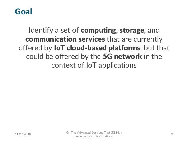 Goal Identify a set of computing, storage, and communication services that are currently offered by IoT cloud-based platfo...