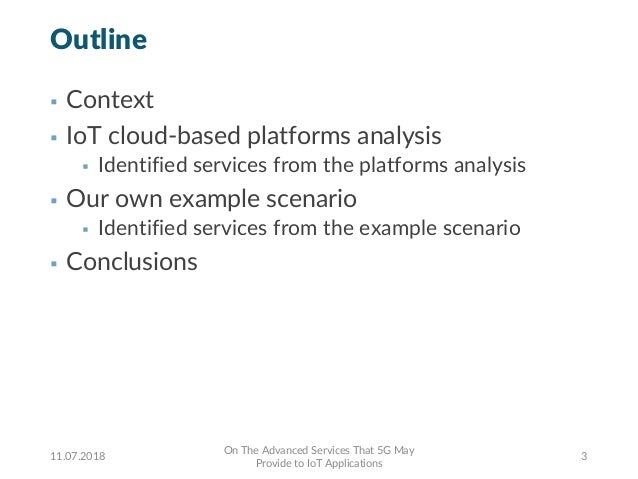 Outline § Context § IoT cloud-based platforms analysis § Identified services from the platforms analysis § Our own example...