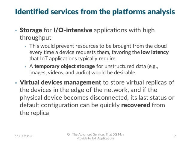 Identified services from the platforms analysis § Storage for I/O-intensive applications with high throughput § This would...