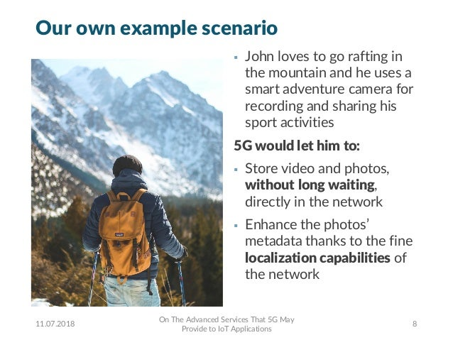 Our own example scenario § John loves to go rafting in the mountain and he uses a smart adventure camera for recording and...