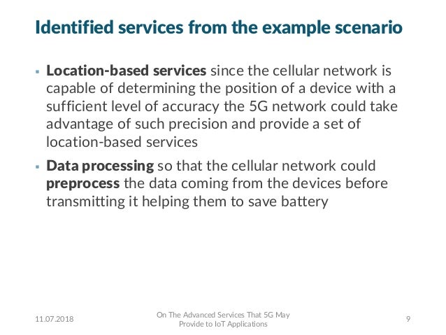 Identified services from the example scenario § Location-based services since the cellular network is capable of determini...