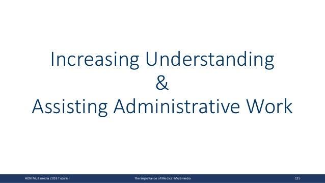 Increasing Understanding & Assisting Administrative Work ACM Multimedia 2018 Tutorial The Importance of Medical Multimedia...