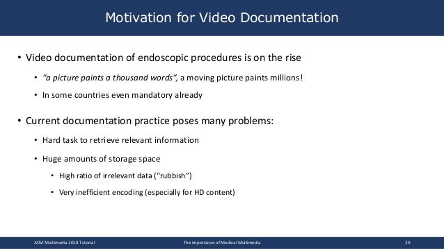 """• Video documentation of endoscopic procedures is on the rise • """"a picture paints a thousand words"""", a moving picture pain..."""