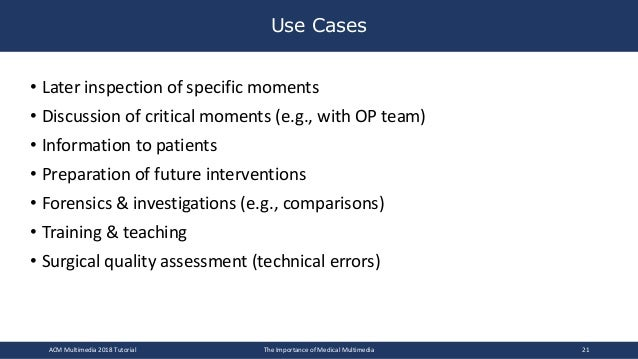 • Later inspection of specific moments • Discussion of critical moments (e.g., with OP team) • Information to patients • P...