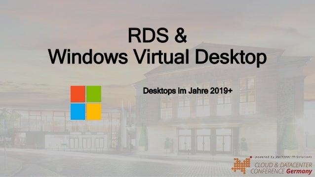 RDS & Windows Virtual Desktop Desktops im Jahre 2019+