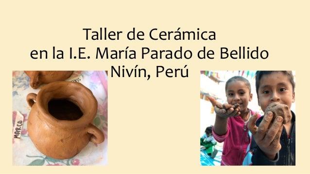 Taller de Cerámica en la I.E. María Parado de Bellido Nivín, Perú