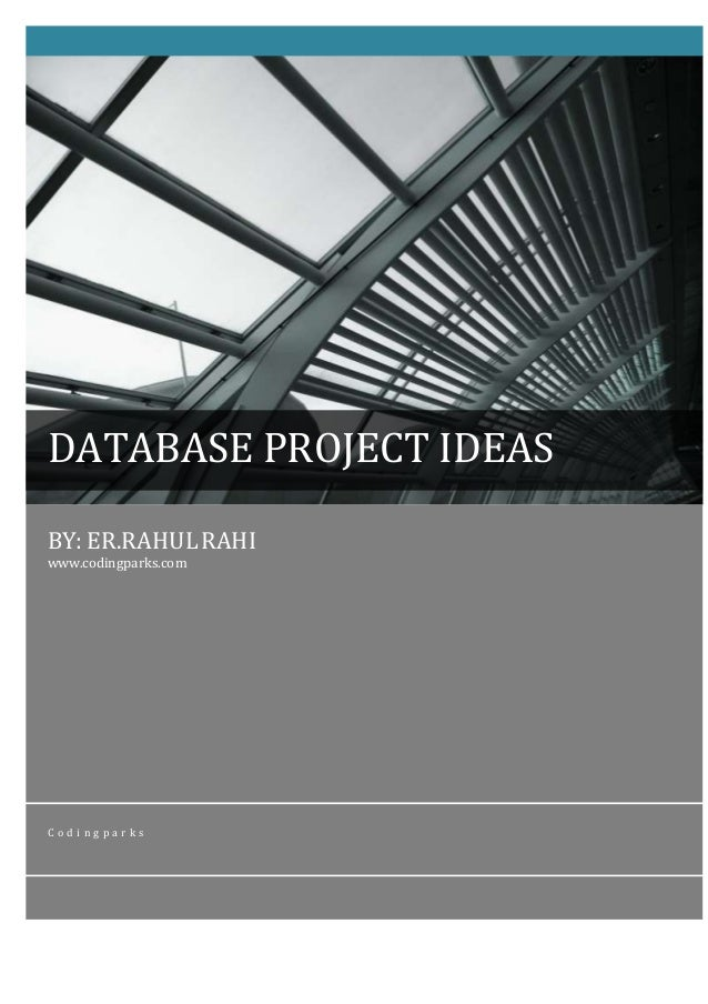 BY: ER.RAHULRAHI www.codingparks.com C o d i n g p a r k s DATABASE PROJECT IDEAS