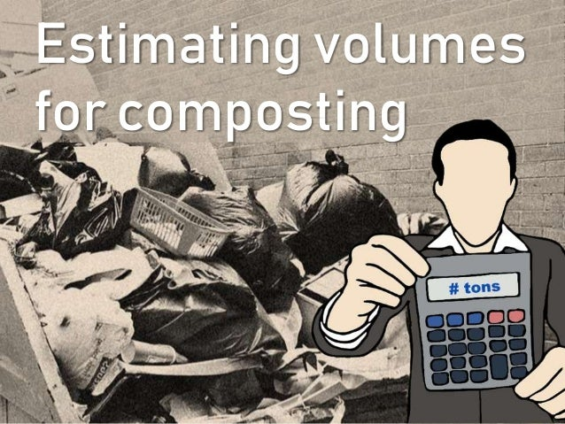 Estimating volumes for composting