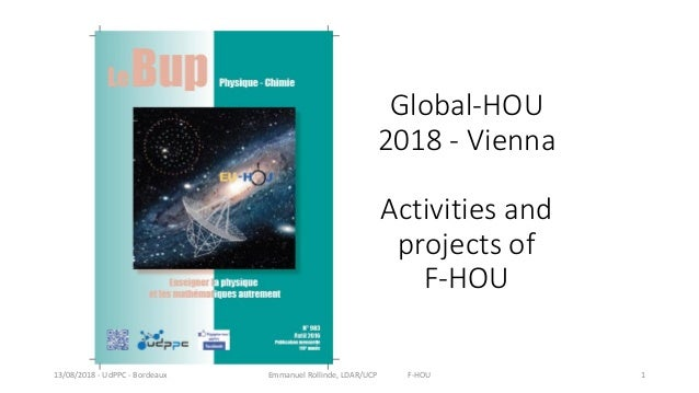 Global-HOU 2018 - Vienna Activities and projects of F-HOU 13/08/2018 - UdPPC - Bordeaux Emmanuel Rollinde, LDAR/UCP F-HOU 1