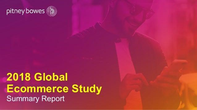 2018 Global Ecommerce Study Summary Report