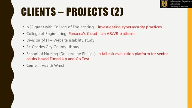 CLIENTS – PROJECTS (2) • NSF grant with College of Engineering – investigating cybersecurity practices • College of Engine...
