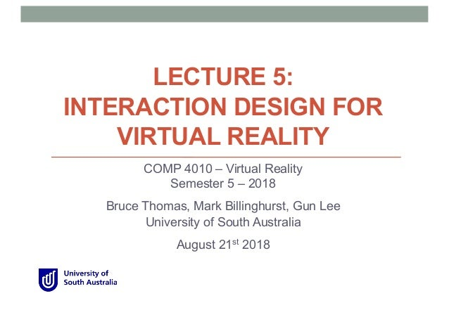 838f94f2937 COMP 4010 - Lecture 5  Interaction Design for Virtual Reality
