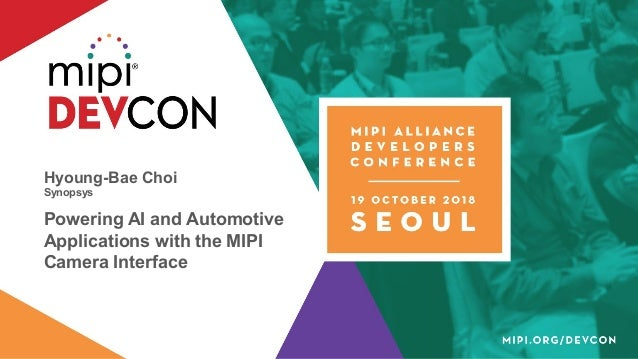 MIPI DevCon Seoul 2018: Powering AI and Automotive Applications with …