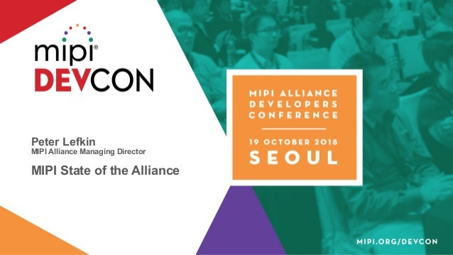 Peter Lefkin MIPI Alliance Managing Director MIPI State of the Alliance