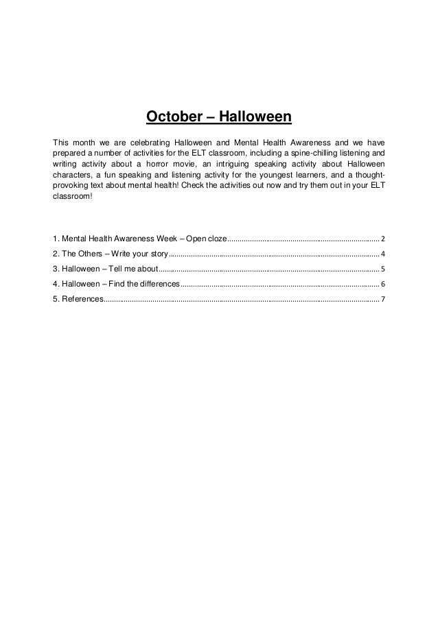 October – Halloween This month we are celebrating Halloween and Mental Health Awareness and we have prepared a number of a...