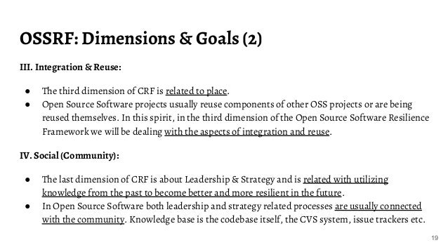 OSSRF: Dimensions & Goals (2) 19 III. Integration & Reuse: ● The third dimension of CRF is related to place. ● Open Source...