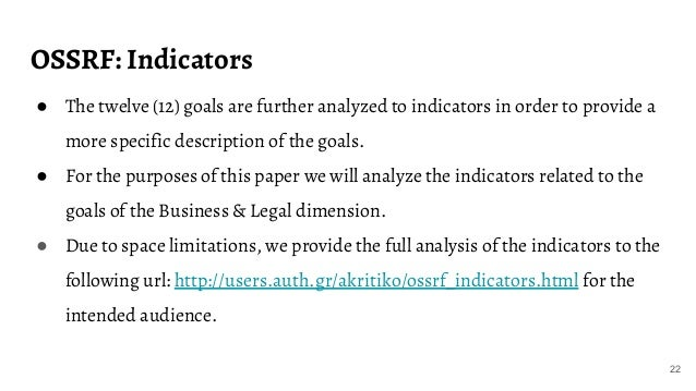 OSSRF: Indicators 22 ● The twelve (12) goals are further analyzed to indicators in order to provide a more specific descri...