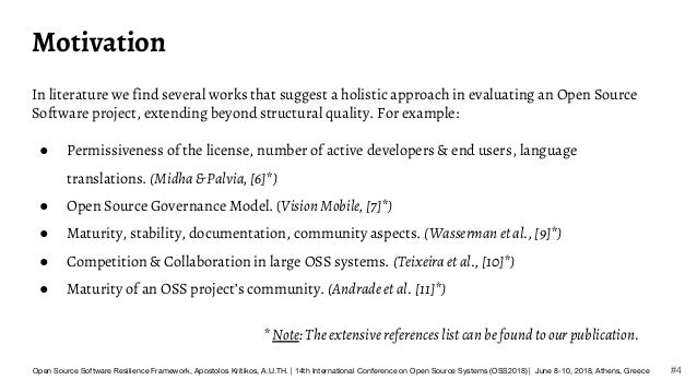 Motivation In literature we find several works that suggest a holistic approach in evaluating an Open Source Software proj...