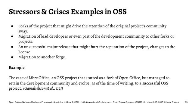 Stressors & Crises Examples in OSS ● Forks of the project that might drive the attention of the original project's communi...