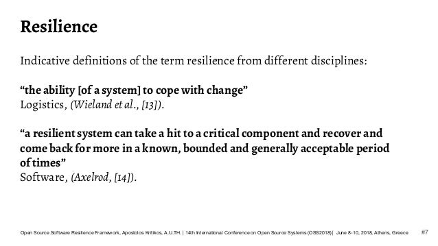 """Resilience Indicative definitions of the term resilience from different disciplines: """"the ability [of a system] to cope wi..."""