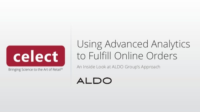 Using Advanced Analytics to Fulfill Online Orders An Inside Look at ALDO Group's Approach