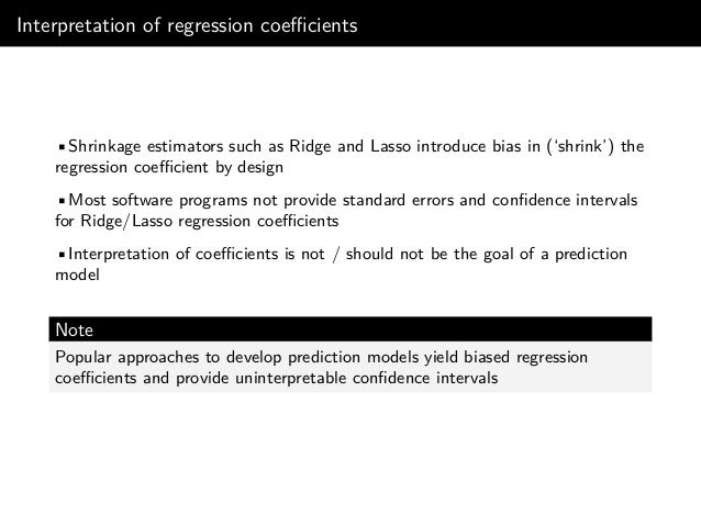 Parameters may need shrinkage to become unbiased Available at: https://www.slideshare.net/MaartenvanSmeden