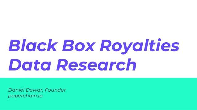 Daniel Dewar, Founder paperchain.io Black Box Royalties Data Research