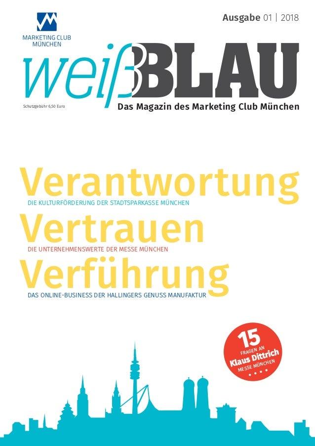 15FRAGEN AN Klaus Dittrich MESSE MÜNCHEN Das Magazin des Marketing Club München Ausgabe 01 | 2018 Schutzgebühr 6,50 Euro V...
