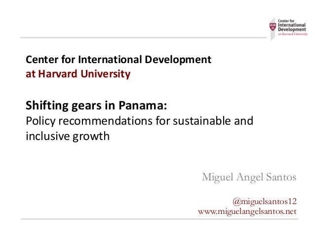 Center	for	International	Development	 at	Harvard	University Shifting	gears	in	Panama: Policy	recommendations	for	sustainab...