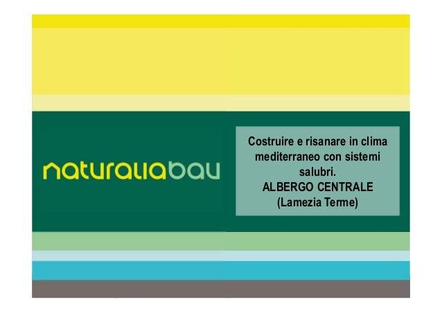 1Formazione interna per agenti Costruire e risanare in clima mediterraneo con sistemi salubri. ALBERGO CENTRALE (Lamezia T...