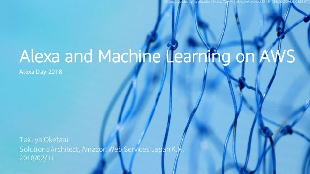 #alexaday2018 #jawsug Alexa and Machine Learning on AWS Alexa Day 2018 Original Update by tanakawho / https://www.flickr.c...