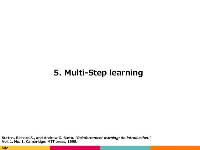 "Copyright(C)DeNACo.,Ltd.AllRightsReserved. 5. Multi-Step learning Sutton, Richard S., and Andrew G. Barto. ""Reinforc..."