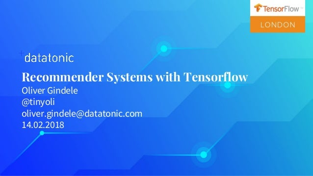 TensorFlow London 12: Oliver Gindele 'Recommender systems in Tensorfl…