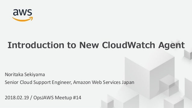© 2017, Amazon Web Services, Inc. or its Affiliates. All rights reserved. Noritaka Sekiyama Senior Cloud Support Engineer,...