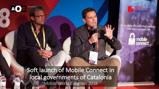 Soft launch of Mobile Connect in local governments of Catalonia Mobile World Congress 2018
