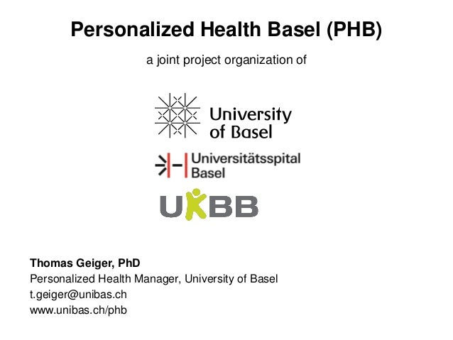 a joint project organization of Thomas Geiger, PhD Personalized Health Manager, University of Basel t.geiger@unibas.ch www...