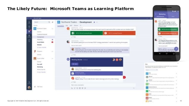 Copyright © 2017 Deloitte Development LLC. All rights reserved. 52 The Likely Future: Microsoft Teams as Learning Platform