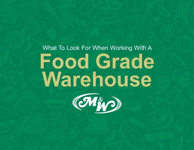 What To Look For When Working With A Food Grade Warehouse