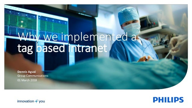 Dennis Agusi Group Communications 01 March 2018 Why we implemented a tag based intranet