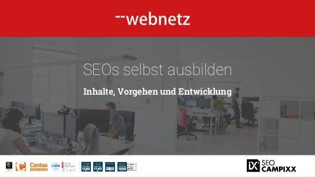 web-netz GmbH | Horst-Nickel-Str. 4 | 21337 Lüneburg | Telefon: +49 (0) 4131 60 50 65 - 0 SEOs selbst ausbilden Inhalte, V...