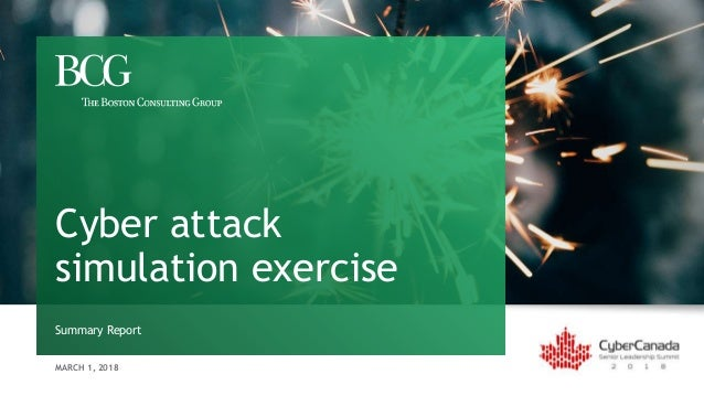 MARCH 1, 2018 Summary Report Cyber attack simulation exercise