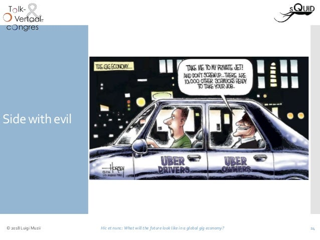 Side with evil © 2018 Luigi Muzii Hic et nunc: What will the future look like in a global gig economy? 24